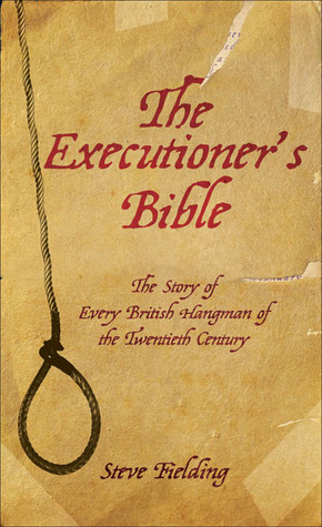 The Executioner's Bible by Steve Fielding