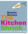 The Kitchen Shrink: Food and Recipes for a Healthy Mind