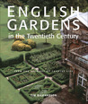 English Gardens in the Twentieth Century: From the Archives of Country Life