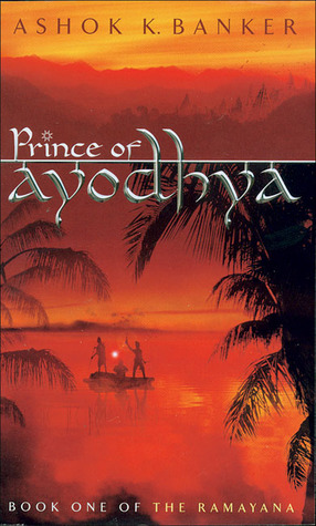 Prince of Ayodhya (Ramayana, Book 1)