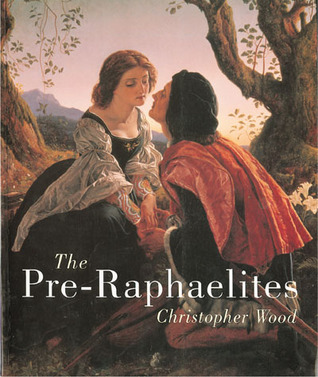 The Pre-Raphaelites by Christopher  Wood