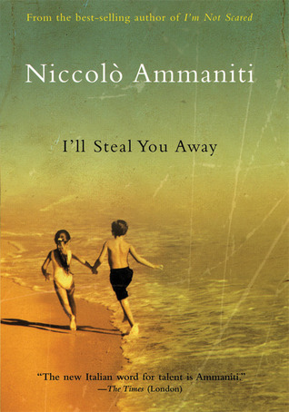 I'll Steal You Away by Niccolò Ammaniti