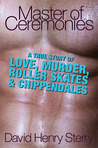 Master of Ceremonies: A True Story of Love, Murder, Roller Skates and Chippendales