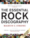 The Essential Rock Discography: Complete Discographies Listing Every Track Recorded by More Than 1,200 Artists