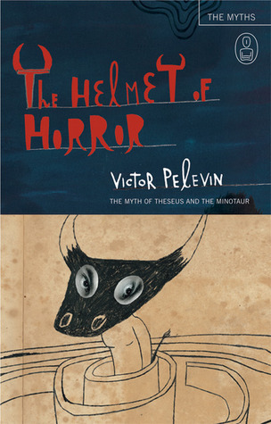 The Helmet of Horror by Victor Pelevin