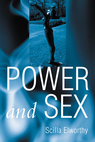 Power and Sex by Scilla Elworthy