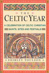 The Celtic Year: A Celebration of Celtic Christian Saints, Sites and Festivals
