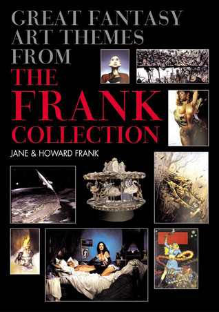 Great Fantasy Art Themes from the Frank Collection by Jane Frank
