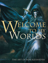 Welcome To My Worlds: The Art of Rob Alexander