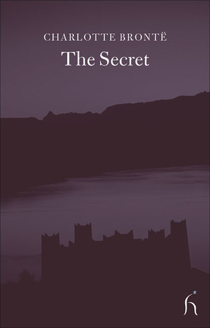 The Secret by Charlotte Brontë