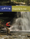 The Orvis Guide to Prospecting for Trout, New and Revised: How to Catch Fish When There's No Hatch to Match