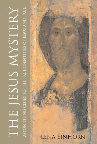 The Jesus Mystery by Lena Einhorn