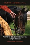 Natural Horsemanship Explained: From Heart to Hands