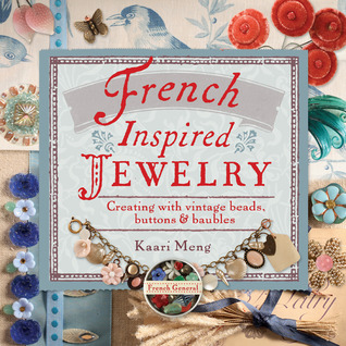 French-Inspired Jewelry: Creating with Vintage Beads, Buttons Baubles