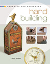 Ceramics for Beginners: Hand Building