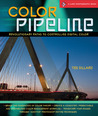 Color Pipeline: Revolutionary Paths to Controlling Digital Color