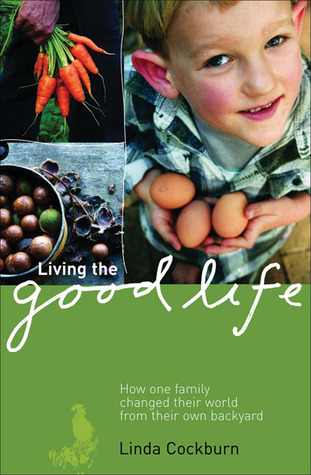 Living The Good Life by Linda Cockburn
