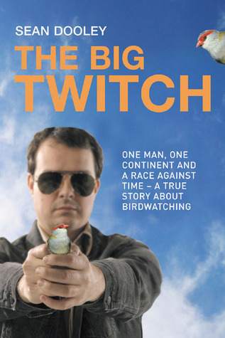 Big Twitch: One Man, One Continent, a Race Against Time: A True Story about Birdwatching