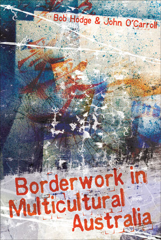 "... marking ""Borderwork in Multicultural Australia"" as Want to Read"