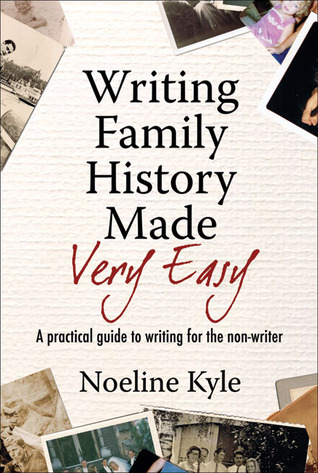 Writing Family History Made Very Easy: A Beginner