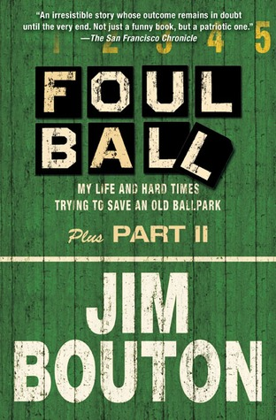 Foul Ball: My Life and Hard Times Trying to Save an Old Ballpark, Plus Part Two