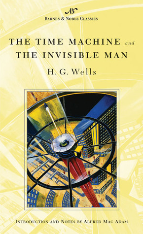 The Time Machine and The Invisible Man by H.G. Wells