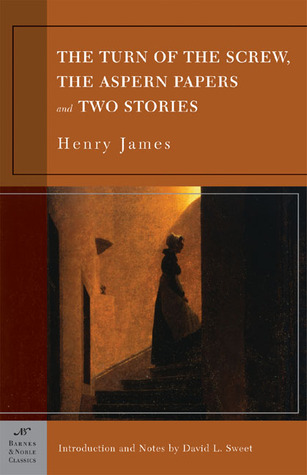 The Turn of the Screw, The Aspern Papers and Two Stories by Henry James