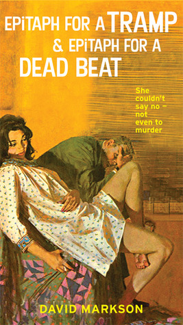 Epitaph for a Tramp & Epitaph for a Dead Beat by David Markson