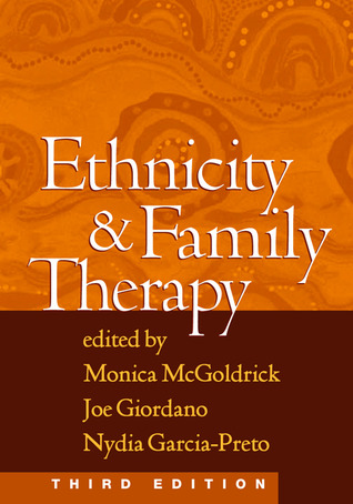 Ethnicity and Family Therapy by Monica McGoldrick
