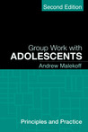 Group Work with Adolescents: Principles and Practice (Social Work Practice with Children and Families)