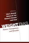 Weight Bias: Nature, Consequences, and Remedies
