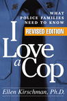 I Love a Cop: What Police Families Need to Know