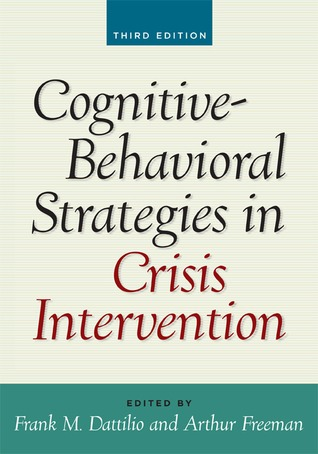 Cognitive-Behavioral Strategies in Crisis Intervention, Third... by Frank M. Dattilio