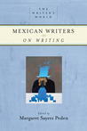 Mexican Writers on Writing