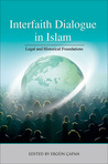 Interfaith Dialogue in Islam: Legal and Historical Foundations
