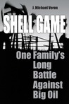 Shell Game: One Family's Long Battle Against Big Oil