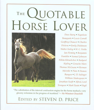 The Quotable Horse Lover by Steven D. Price