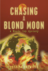 Chasing A Blond Moon (Woods Cop, #3)