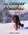 The Cougar Almanac: A Complete Natural History of the Mountain Lion