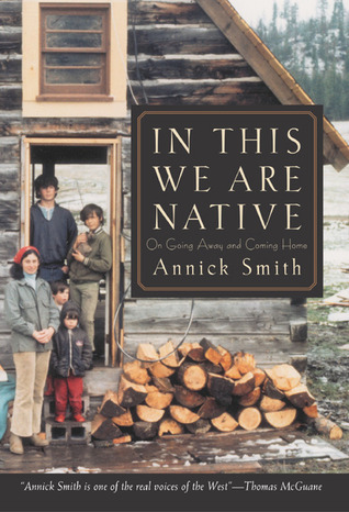In This We Are Native by Annick Smith