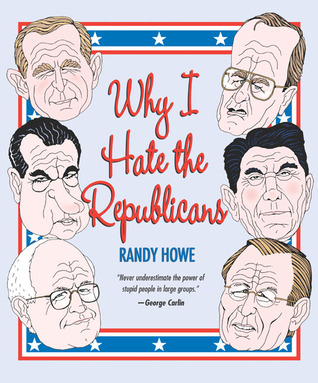 Why I Hate the Republicans