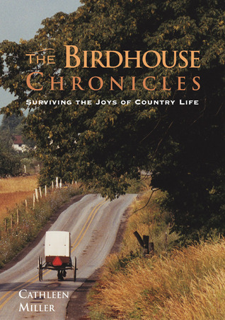 The Birdhouse Chronicles by Cathleen Miller