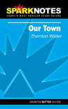 Our Town (SparkNotes Literature Guide)