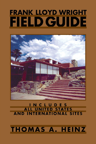 Frank Lloyd Wright Field Guide: Includes All United States and International Sites