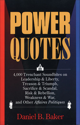 Power Quotes by Daniel B. Baker