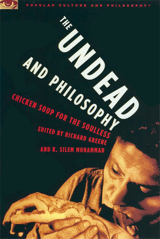 The Undead and Philosophy by Richard V. Greene