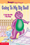 Going to My Big Bed: A Little Help With a Big Change (Barney Little Lessons)