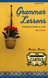 Grammar Lessons: Translating a Life in Spain