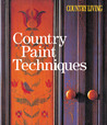 Country Paint Techniques (Country Living)