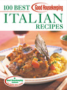 Good Housekeeping 100 Best Italian Recipes